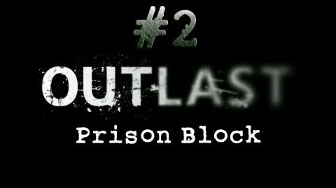 Outlast CH. 2 Prison Block - Gameplay Walkthrough HD No Commentary