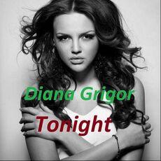Diana Grigor - Tonight