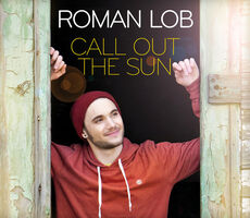 Roman-Lob-Call-Out-the-Sun-Single