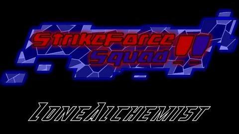 StrikeForce Squad!! The Golden Egg Part II