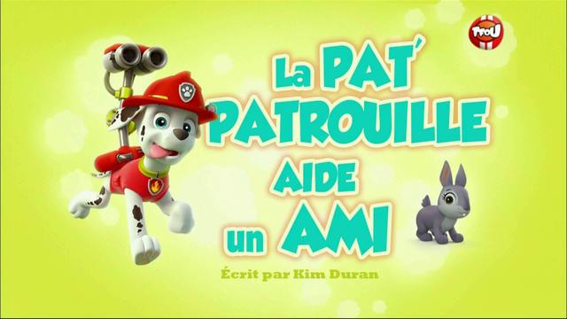 File:PAW Patrol La Pat' Patrouille La Pat' Patrouille aide un ami.png