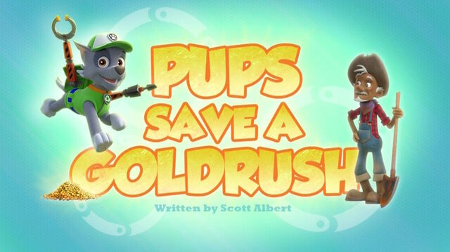 File:PAW Patrol Pups Save a Goldrush Title Card.jpg
