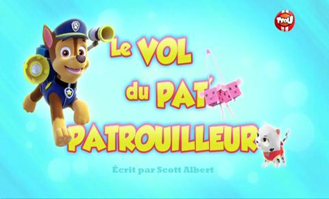 File:PAW Patrol La Pat' Patrouille Le Vol du Pat' Patrouilleur.png