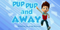 Pup Pup and Away/Images