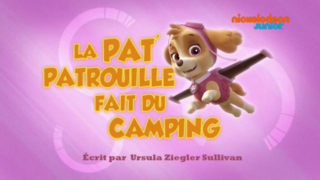 File:PAW Patrol La Pat' Patrouille La Pat' Patrouille fait du camping.png