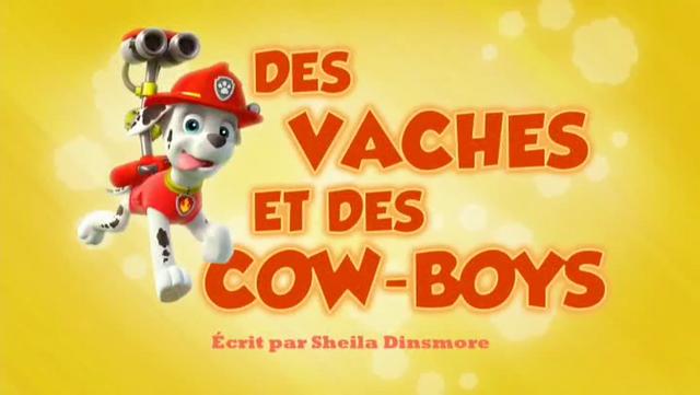 File:PAW Patrol La Pat' Patrouille Des vaches et des cow-boys.png