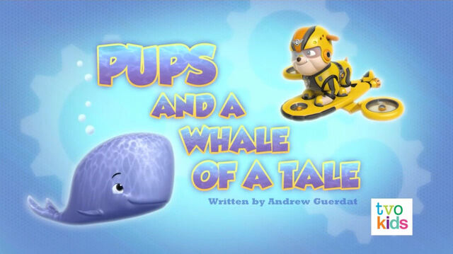 File:PAW Patrol Pups and a Whale of a Tale Title Card.jpg