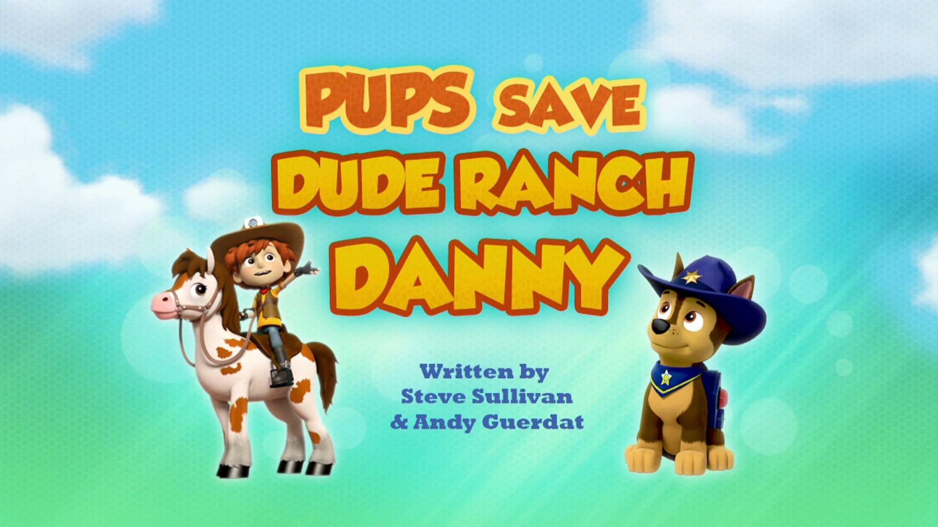 Image Pups Save Dude Ranch Danny Hq Png Paw Patrol
