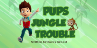 Pups Jungle Trouble