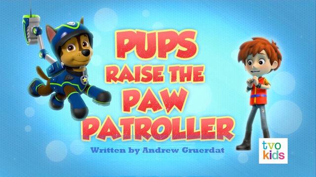 File:PAW Patrol Pups Raise the PAW Patroller Title Card.jpg