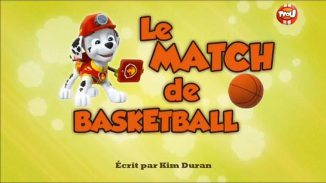 File:PAW Patrol La Pat' Patrouille Le Match de basketball.png
