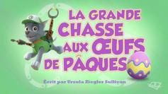 PAW Patrol La Pat' Patrouille La Grande Chasse aux œufs de Pâques