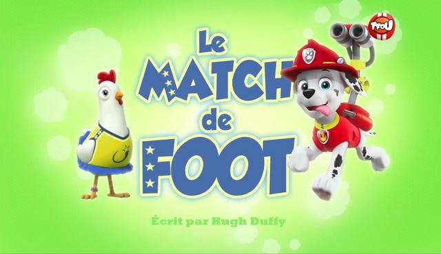File:PAW Patrol La Pat' Patrouille Le Match de foot.png
