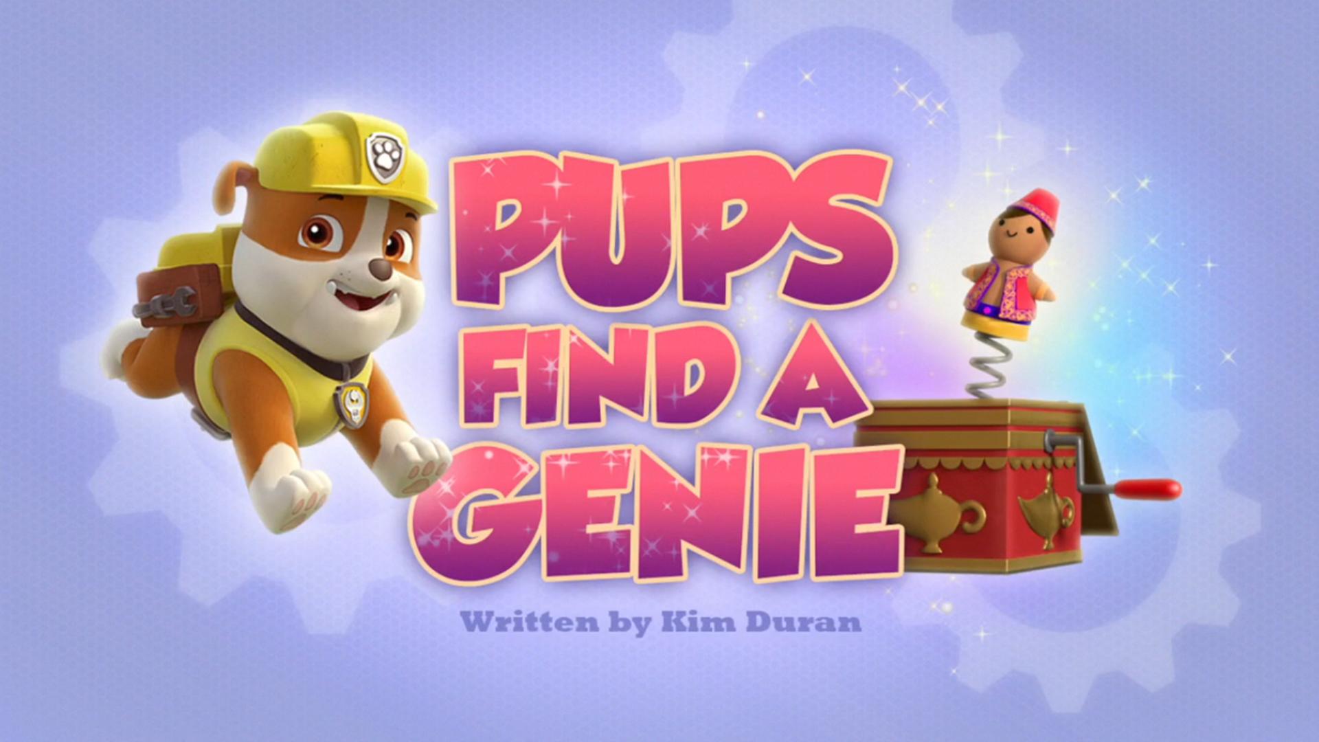 Pups Find A Genie Paw Patrol Wiki Fandom Powered By Wikia