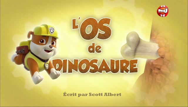File:PAW Patrol La Pat' Patrouille L'Os de dinosaure.png