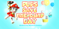 Pups Save Friendship Day/Images