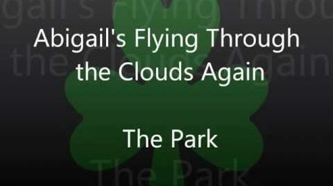 The Park - Abigail's Flying Through the Clouds Again