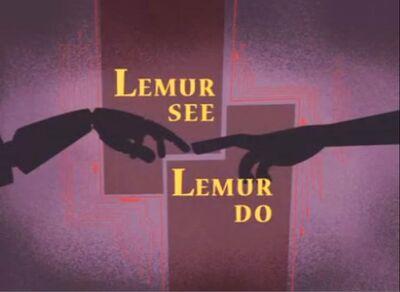 Lemur See Lemur Do