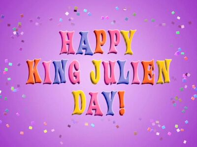 Happy King Julien Day