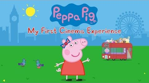 PEPPA PIG MY FIRST CINEMA EXPERIENCE – Trailer