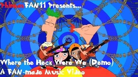 Phineas and Ferb - Where the Heck Were We? (Demo) Fan-Made Music Video with Lyrics