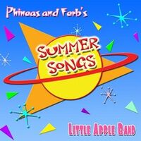 Phineas and Ferb's Summer Songs by Little Apple Band cover.jpg