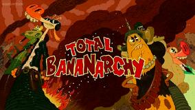 Total Bananarchy