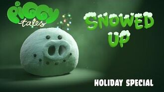 "Piggy Tales- ""Snowed Up"" - Holiday Special"