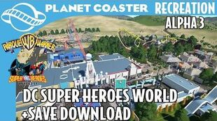 Planet Coaster Alpha 3 - DC Super Heroes World Workshop Save Download