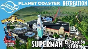 Planet Coaster Recration Superman - La Atracción de Acero and Metropolis Walk at Parque Warner