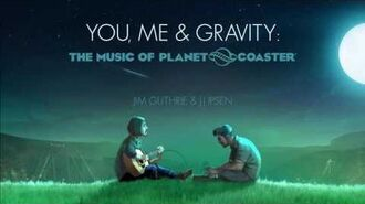 You, Me & Gravity The Music of Planet Coaster