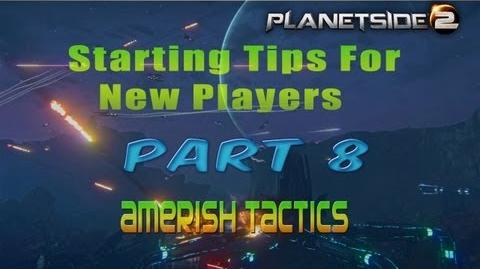 Planetside 2 Starting Tips For New Players Part 8 Amerish Tactics-0