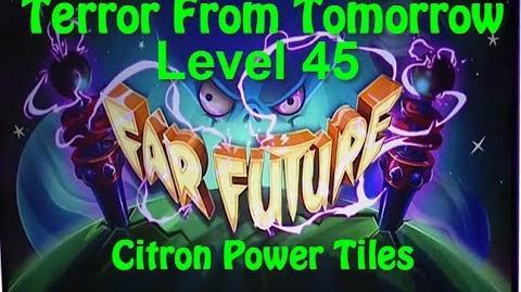 Terror From Tomorrow Level 45 Citron Power Tiles Plants vs Zombies 2 Endless