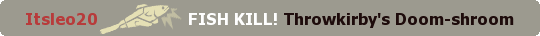 File:I FISH KILL A DOOMSHROOM TF2.png