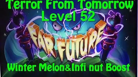 Terror From Tomorrow Level 52 Winter Melon Infi nut Boost Plants vs Zombies 2 Endless