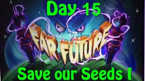 Far Future Day 15 - Save our Seeds I - Plants vs Zombies 2