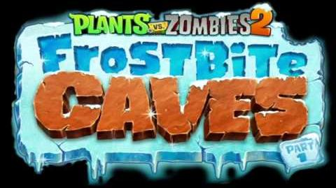 Plants Vs Zombies 2 Music - THE ZOMBIE ATE YOUR BRAIN!! Frostbite Cave ☿ HD ☿