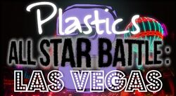 Plastics All Star Battle 3