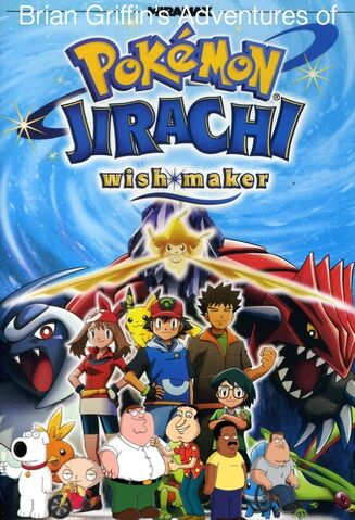 File:Brian Griffin's Adventures of Pokemon- Jirachi Wish Maker.jpg