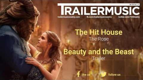 Beauty and the Beast - Trailer Exclusive Music (The Hit House - The Rose)