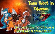 Episode 12 - To Catch a Pokémon Smuggler Poster