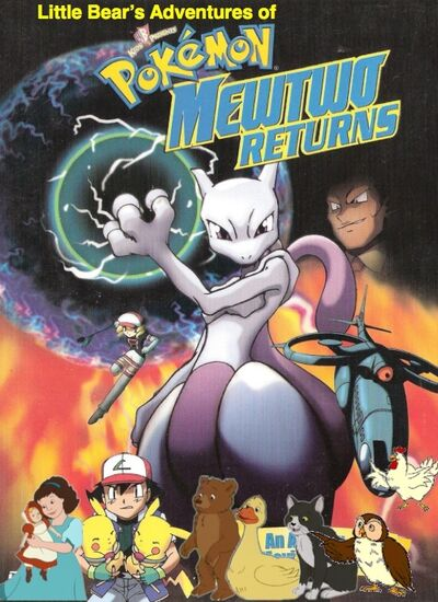 Little Bear's Adventures of Pokémon- Mewtwo Returns