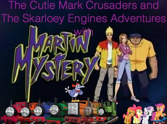 File:The Cutie Mark Crusaders and The Skarloey Engines Adventures with Martin Mystery.jpg