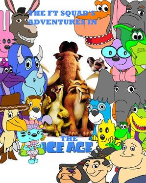 The FT Squad's Adventures in the Ice Age