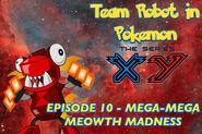 Episode 10 - Mega-Mega Meowth Madness Poster