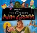 Danny and the Emperor's New Groove