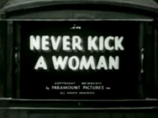 Never Kick a Women