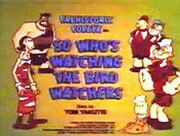 So Who's Watching The Bird Watchers-01