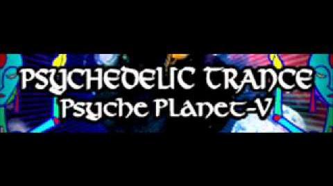 PSYCHEDELIC TRANCE 「Psyche Planet-V LONG」