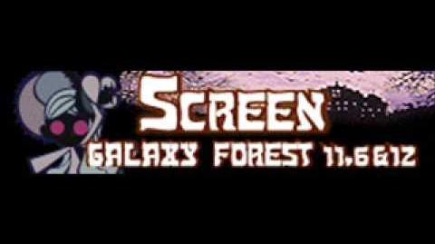 SCREEN 「Galaxy Forest 11